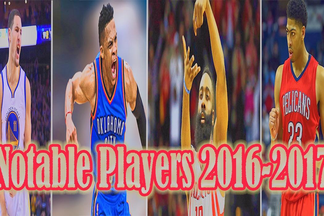 Notable Players this NBA 16-17 season