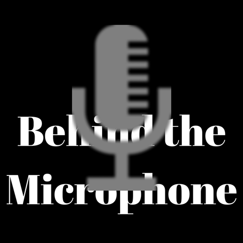 Behind the Microphone