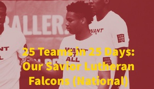 25 Teams In 25 Days: Our Savior Lutheran Falcons (National)
