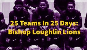 25 Teams In 25 Days: Bishop Loughlin Lions
