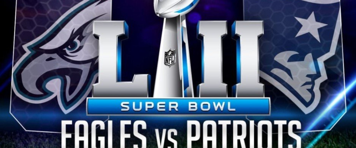 Super Bowl LII Eagles vs Patriots