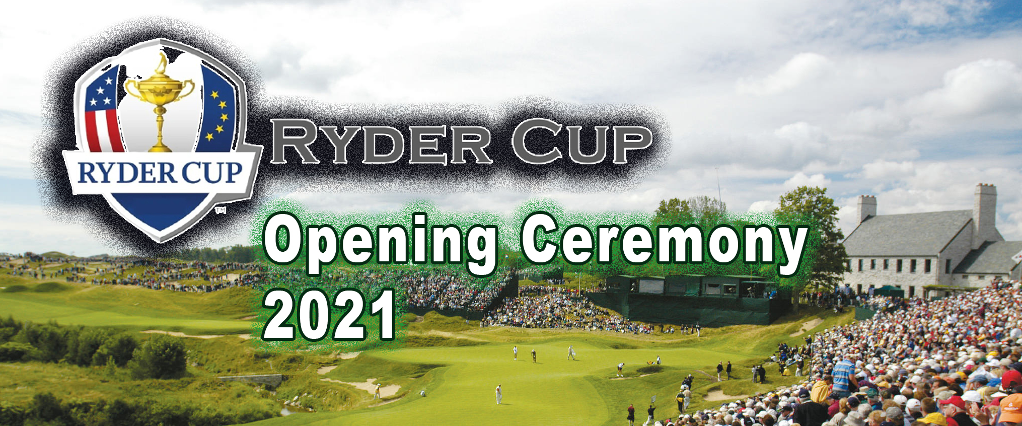 The best of the Opening Ceremony - Ryder Cup Upcoming 2021