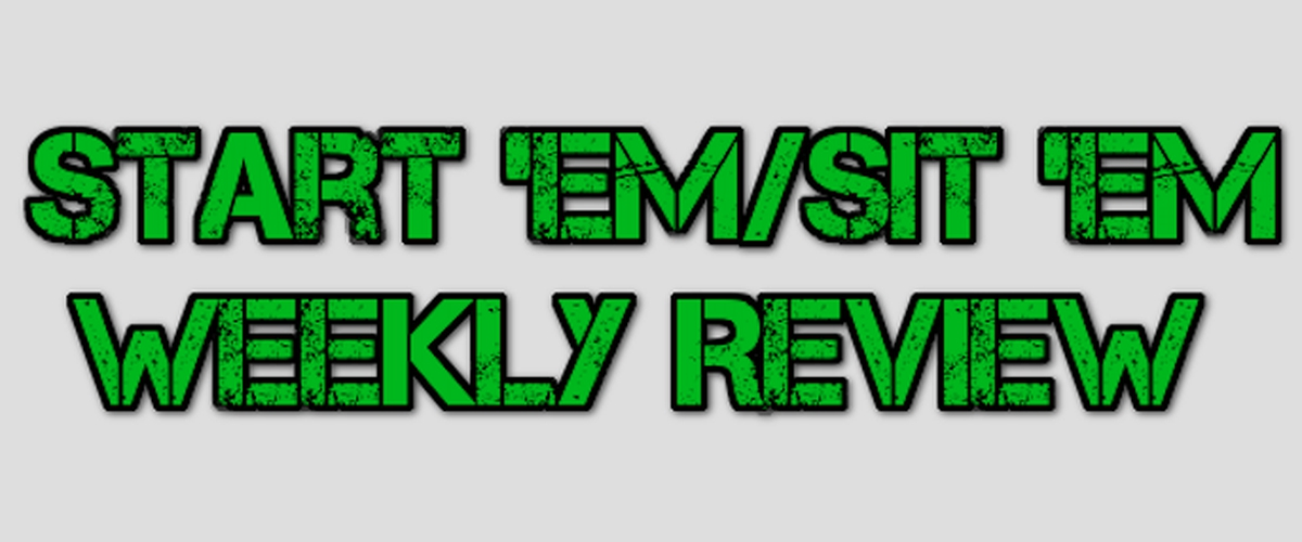 Week 5: Start 'Em/Sit 'Em Review