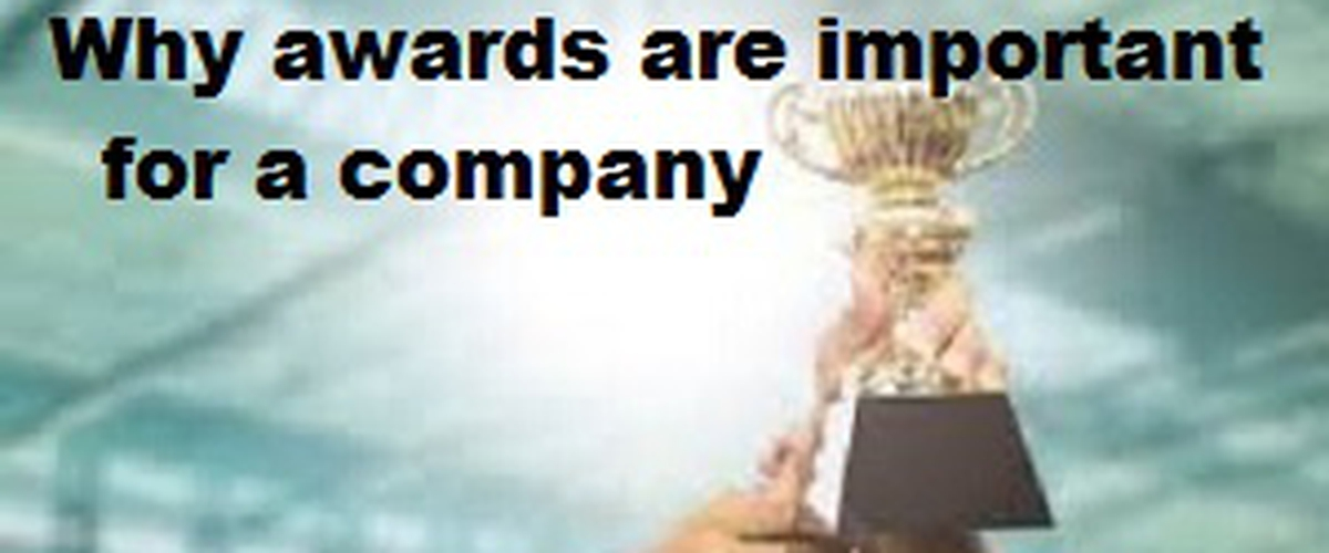 Why awards are important for a company