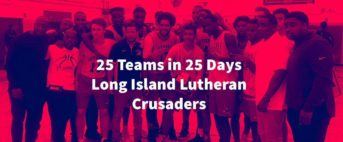 25 Teams In 25 Days Long Island Lutheran Crusaders