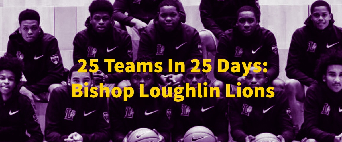 25 Teams In 25 Days: Bishop Loughlin Lions