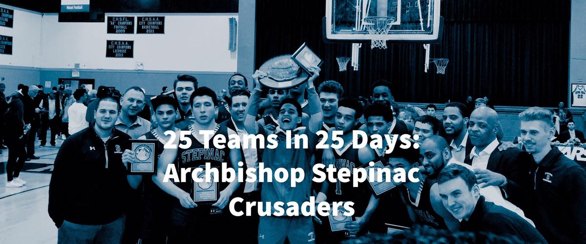 25 Teams In 25 Days: Archbishop Stepinac Crusaders