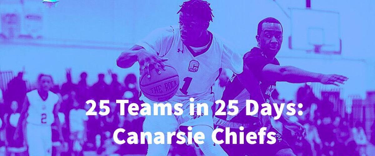 25 Teams In 25 Days: Canarsie Chiefs