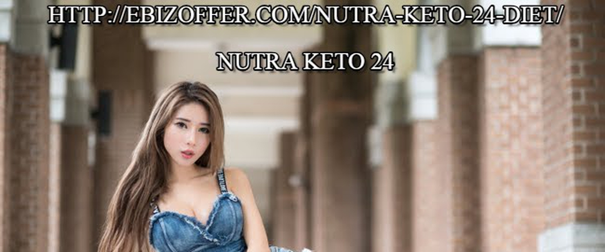 Nutra keto 24 Review | Weight Loss !
