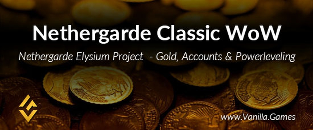 Buy Gold, Accounts & Powerleveling for Nethergarde, a Classic WoW Realm by the Elysium Project