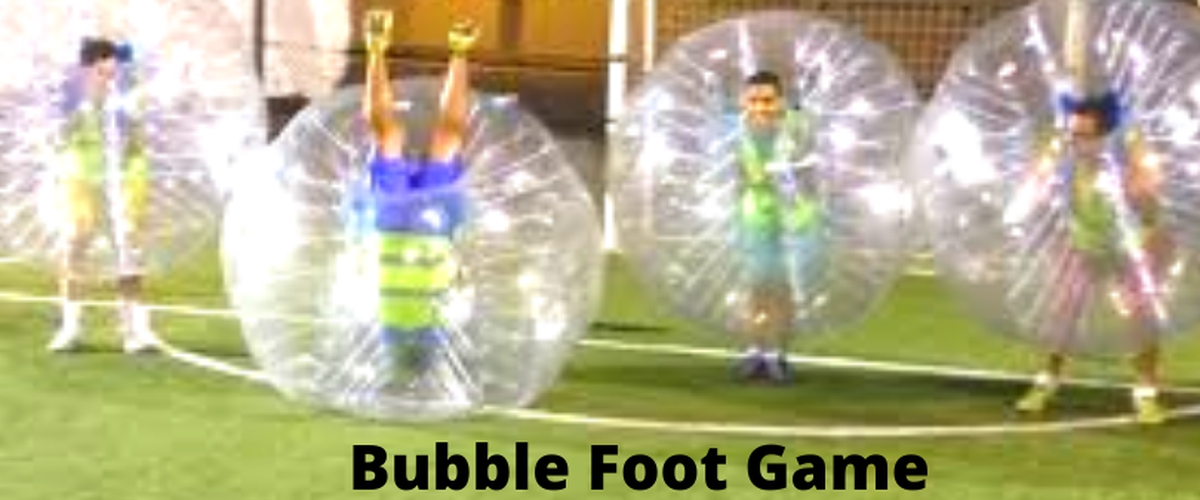 Know Some Interesting Things about the Bubble Foot Game